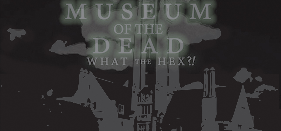 Museum of the Dead