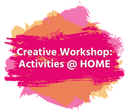 Creative Workshop activities at home